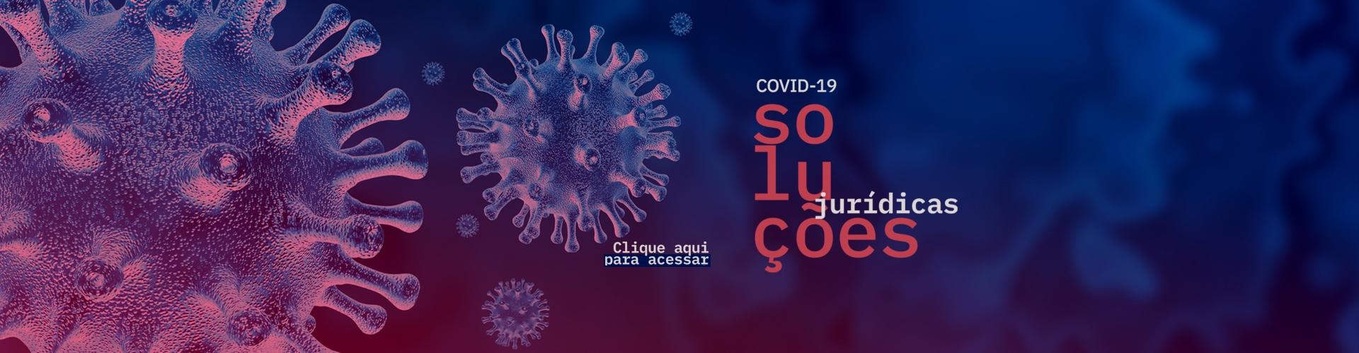 COVID-19 - Soluções jurídicas