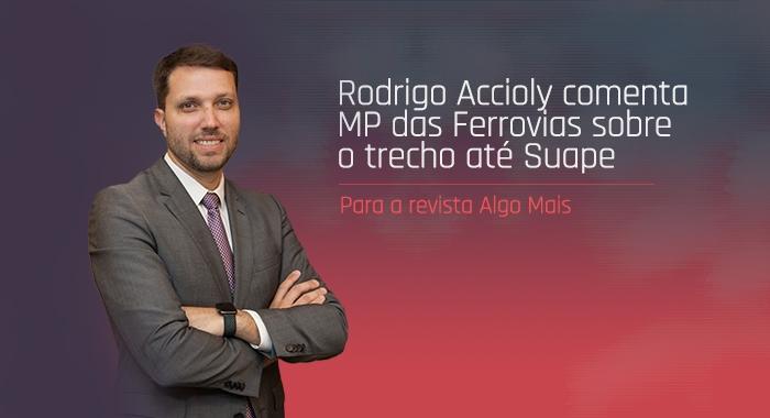 Rodrigo Accioly comenta MP das Ferrovias para a revista Algo Mais